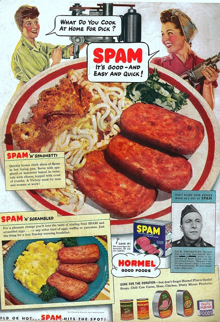 For Several Decades Spam And Was Heavily Advertised To Housewives Whip Up A Quick Meal This Ad Is From The 1940s